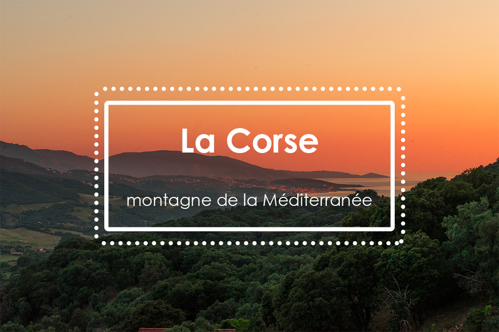 La Corse, montagne de la Méditerranée
