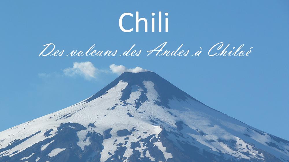 Chili : De Santiago du Chili à Chiloé