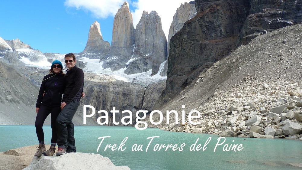Patagonie : randonnée au Torres del Paine