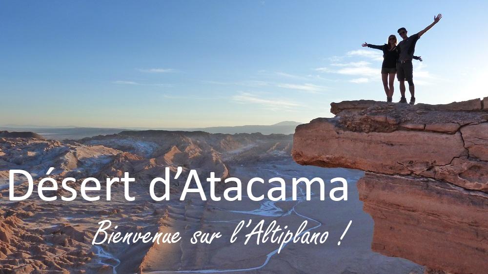 Désert d'Atacama : les sites à visiter absolument !