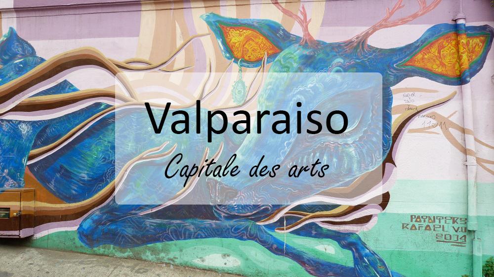 Que faire à Valparaiso ? La ville street art du Chili