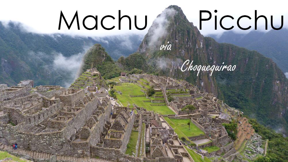 Trek du Machu Picchu, en passant par Choquequirao